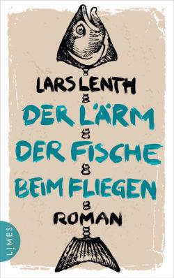 Bücher für den Urlaub; Der Laerm der Fische beim Fliegen von Lars Lenth